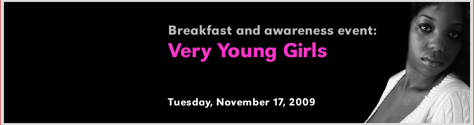 Breakfast and awareness event: Very Young Girls.